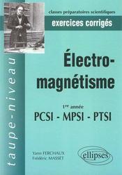 Electromagnetisme 1re Annee Pcsi-Mpsi-Ptsi Exercices Corriges - Intérieur - Format classique