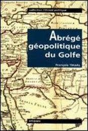 Abrege Geopolitique Du Golfe L'Orient Politique - Couverture - Format classique