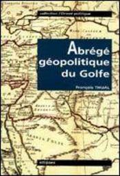 Abrege Geopolitique Du Golfe L'Orient Politique - Intérieur - Format classique