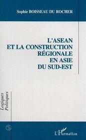 L'Asean Et La Construction Regionale En Asie Du Sud-Est - Intérieur - Format classique