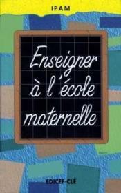 Enseigner a l'ecole maternelle - Couverture - Format classique