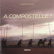 A Compostelle ! Marcher Vers Le Tombeau Du Fils De Zebedee... - Intérieur - Format classique