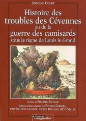 Histoire des troubles des Cévennes ou de la guerre des camisards sous le règne de Louis le Grand - Couverture - Format classique