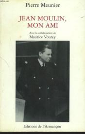 Jean Moulin Mon Ami - Couverture - Format classique