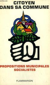 Citoyen Dans Sa Commune. Propositions Municipales Socialistes. - Couverture - Format classique