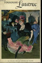 Henri De Toulouse - Lautrec. Collection : Le Grand Art En Livres De Poche N° 3 - Couverture - Format classique
