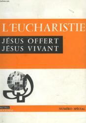 L'Euchariste. Jesus Offert, Jesus Vivant. Numero Special. Pretres Diocesains. - Couverture - Format classique