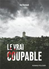 Vente  Le vrai coupable  - Guy Raynaud