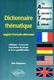 Dictionnaire Thematique Anglais-Francais-Allemand Politique Economie Expression Du Temps Altl - Intérieur - Format classique
