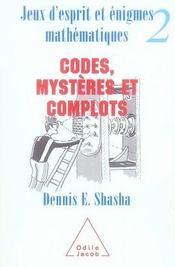 Jeux d'esprit et énigmes mathématiques t.2 ; codes, mystères et complots - Intérieur - Format classique