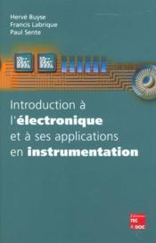 Introduction a l'electronique et a ses applications en instrumentation - Couverture - Format classique