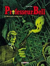 Professeur Bell t.1 ; le mexicain à deux têtes - Intérieur - Format classique