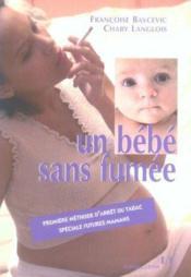 Un bebe sans fumee - Couverture - Format classique