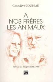 A Nos Freres Les Animaux - Couverture - Format classique