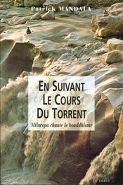 En Suivant Le Cours Du Torrent. Milarepa Chante Le Bouddhisme - Intérieur - Format classique