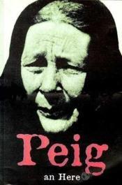 Peig ; Autographie D'Une Grande Conteuse D'Irlande 1873-1958 - Couverture - Format classique