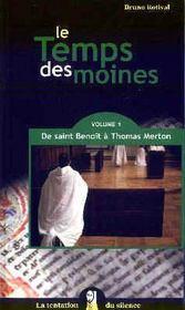 Le temps des moines t.1 ; de Saint Benoît à Thomas Merton - Intérieur - Format classique