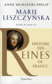 Marie Leszczynska ; épouse de Louis XV - Couverture - Format classique