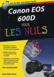 Vente livre :  Canon EOS 600D pour les nuls  - Julie Adair King - Julie Adair King - Julie Adair King