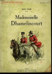 Mademoiselle Dhamelincourt. Collection Modern Bibliotheque. - Couverture - Format classique