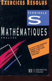 Vente  Exercices Resolus Mathematiques Terminale S ; Analyse  - Gerard Roche - Claudine Renaud