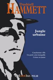 Jungle urbaine  - Dashiell Hammett