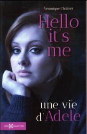 Hello it's me ; une vie d'Adele - Couverture - Format classique