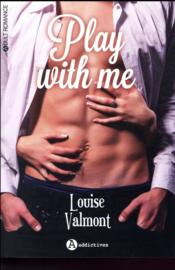 Vente  Play with me  - Valmont Louise - Louise Valmont