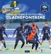Vente  Dans le temple du football à Clairefontaine  - Collectif