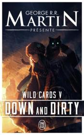 Vente  Wild cards T.5 ; down and dirty  - Georges R. R. Martin - George R. R. Martin