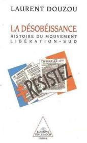 La désobéissance ; histoire du mouvement libération-sud - Couverture - Format classique