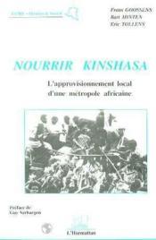 Nourrir Kinshasa ; l'approvisionnement local d'une métropole africaine - Couverture - Format classique