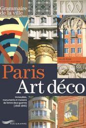 Paris Art déco ; immeubles, monuments et maisons de l'entre deux guerres 1918-1940 - Intérieur - Format classique