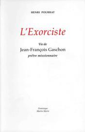 Exorciste vie de jf gaschon pretre missionnaire - Couverture - Format classique