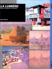 Lumiere - savoir la regarder et la peindre - Couverture - Format classique