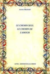 Le Chemmin Seul, Le Chemin De L'Amour - Couverture - Format classique