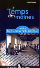Le temps des moines t.2 ; des bénédictins à l'Ordre de Bethléem - Couverture - Format classique
