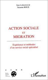 Action Sociale Et Migration ; Experience Et Methodes D'Un Service Social Specialise - Intérieur - Format classique