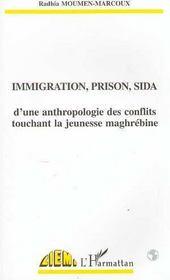Immigration, Prison, Sida : D'Une Anthropologie Des Conflits Touchant La Jeunesse Maghrebine - Intérieur - Format classique