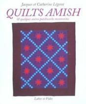 Quilts Amish Et Quelques Autres Patchworks Mennonites - Couverture - Format classique