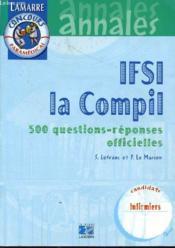 Ifsi La Compil - 500 Questions/Reponses Officielles - Couverture - Format classique
