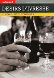 Desirs d'ivresse alcool rites et derives - Intérieur - Format classique