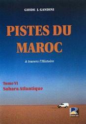 Pistes du maroc t.6 ; sahara atlantique - Intérieur - Format classique