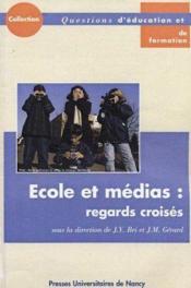 Ecole Et Medias, Regards Croises - Couverture - Format classique