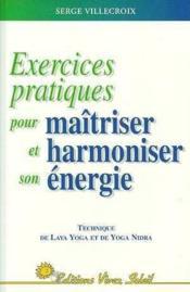 Exercices pratiques pour maîtriser et harmoniser son énergie - Couverture - Format classique
