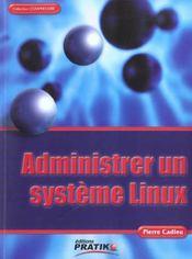 Administrer Un Systeme Linux - Intérieur - Format classique