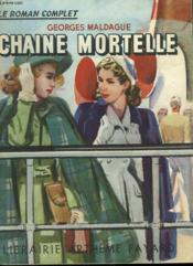 Chaine Mortelle. Collection : Le Roman Complet. - Couverture - Format classique