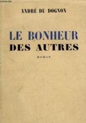 Le Bonheur Des Autres. - Couverture - Format classique