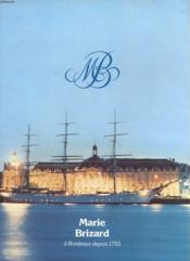 Marie Brizard A Bordeaux Depuis 1755 - Couverture - Format classique
