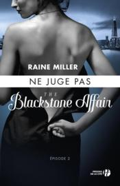 Vente  The Blackstone affair T.2 ; ne juge pas  - Miller Raine - Raine Miller